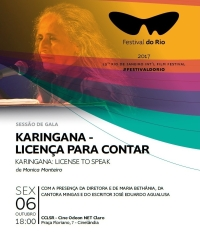 Poster: Friday, October 6, 6 PM: Mingas participates at the presentation of Monica Monteiro's film 'Karingana - License to Speak' at Festival do Rio, Rio de Janeiro, Brazil.